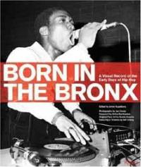 Born in the Bronx: Visual Record of the Early Days of Hip Hop