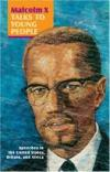 Malcolm X Talks to Young People: Speaches in the United States Britain and Africa