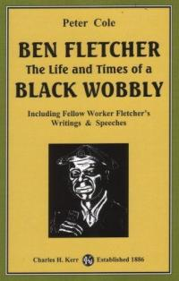 Ben Fletcher Life and Times of a Black Wobbly