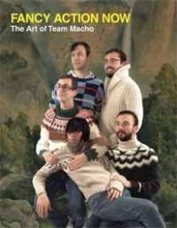 Fancy Action Now: Art of Team Macho