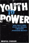 Youth to Power: How Todays Young Voters Are Building Tomorrows Progressive Majority