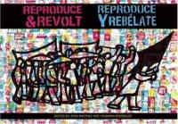 Reproduce & Revolt: Reproduce Y Rebelate