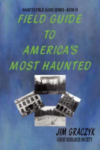 Field Guide To Americas Most Haunted