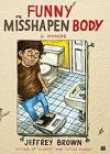 Funny Misshapen Body: A Memoir