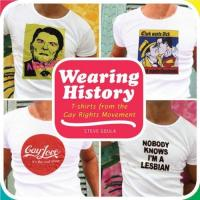 Wearing History: T-Shirts from the Gay Rights Movement
