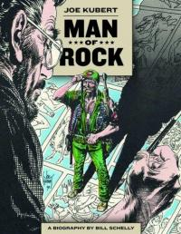 Man of Rock A Biography of Joe Kubert