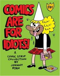 Comics Are For Idiots Blecky Yuckerella