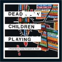 Dead Children Playing: A Picture Book