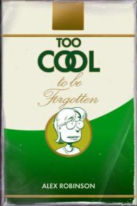 Too Cool To Be Forgotten (Softcover)