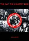 Day the Country Died: History of Anarcho Punk 1980 thru 1984