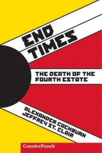 End Times the Death of the Fourth Estate