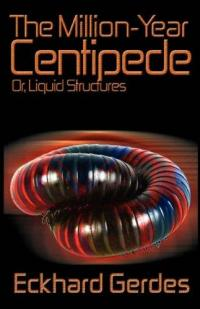 Million Year Centipede or Liquid Structures