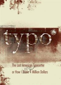 Typo: The Last American Typesetter, or How I Lost $4 Million