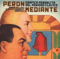 Peron Willing: Classic Peronist Graphics