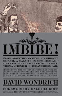 Imbibe! Imbibe From Absinthe Cocktail To Whiskey Smash a Salute In Stories And Drinks