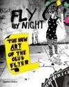 Fly By Night: New Art of the Club Flyer