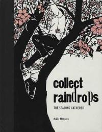 Collect Raindrops:The Seasons Gathered