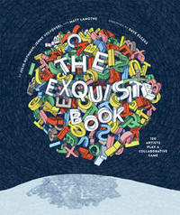 Exquisite Book  100 Artists Play a Collaborative Gam