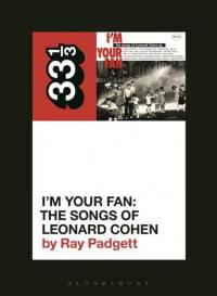 Various Artists' I'm Your Fan: The Songs of Leonard Cohen (33 1/3 series volume 147)