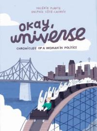 Okay, Universe: Chronicles of a Woman in Politics