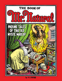 Book of Mr. Natural: Profane Tales of That Old Mystic Madcap (hardcover)