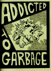 Addicted To Garbage #1