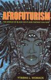 Afrofuturism the World of Black Sci Fi and Fantasy Culture