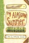 My Alaskan Summer