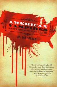 American Vampires Their True Bloody History From New York to California