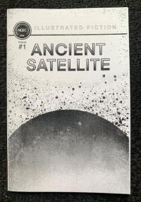 Ancient Satellite #1 Illustrated Fiction