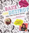 Bake and Destroy Good Food For Bad Vegans