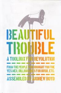 Beautiful Trouble A Toolbox For Revolution
