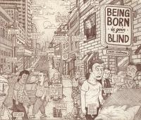 Being Born is Goin Blind