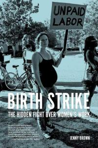 Birth Strike Hidden Fight Over Women's Work