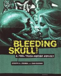 Bleeding Skull a 1980s Trash Horror Odyssey
