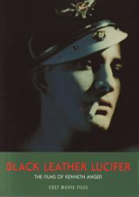 Black Leather Lucifer the Films of Kenneth Anger