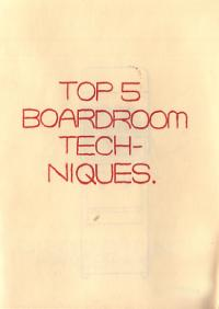Top 5 Boardroom Techniques