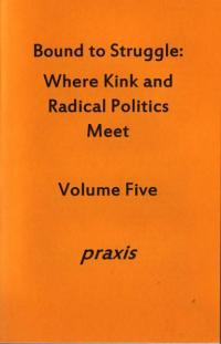 Bound to Struggle vol 5 Praxis Where Kink and Radical Politics Meet