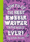 How to be the Best Bubble Writer in the World Ever