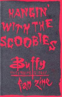 Hangin' With the Scoobies Buffy the Vampire Slayer fan zine