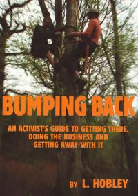 Bumping Back an Activists Guide to Getting There Doing the Business and Getting Away With It