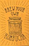 Brew Your Own Kombucha