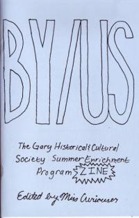 ByUs #1 the Gary Historical and Cultural Society Summer Enrichment Program Zine