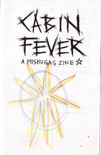 Cabin Fever A Mishugas Zine