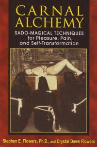 Carnal Alchemy Sado Magical Techniques For Pleasure Pain and Self Transformation