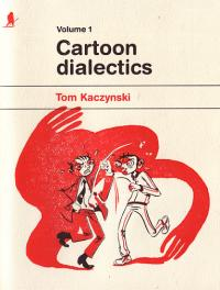 Cartoon Dialectics vol 1