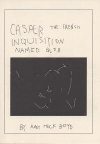 Casper The french inquisition named Blob