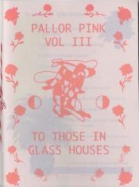 Pallor Pink Vol. 3: To Those in Glass Houses