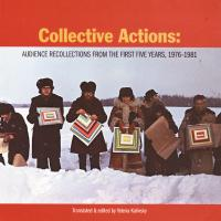 Collective Actions Audience Recollections From the First Five Years 1976 to 1981