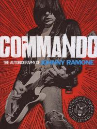 Commando the Autobiography of Johnny Ramone